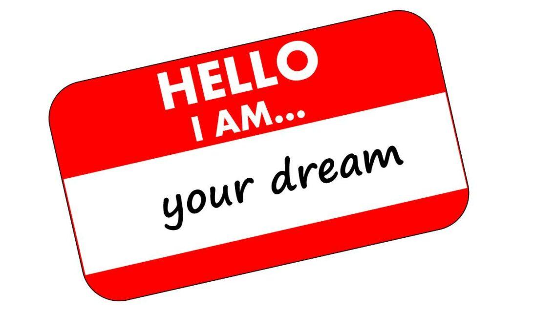 Hello, I Am...Your Dream